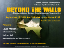 """""""Beyond the Walls: A Conversation on Gender, Race, Religion and Incarceration"""""""